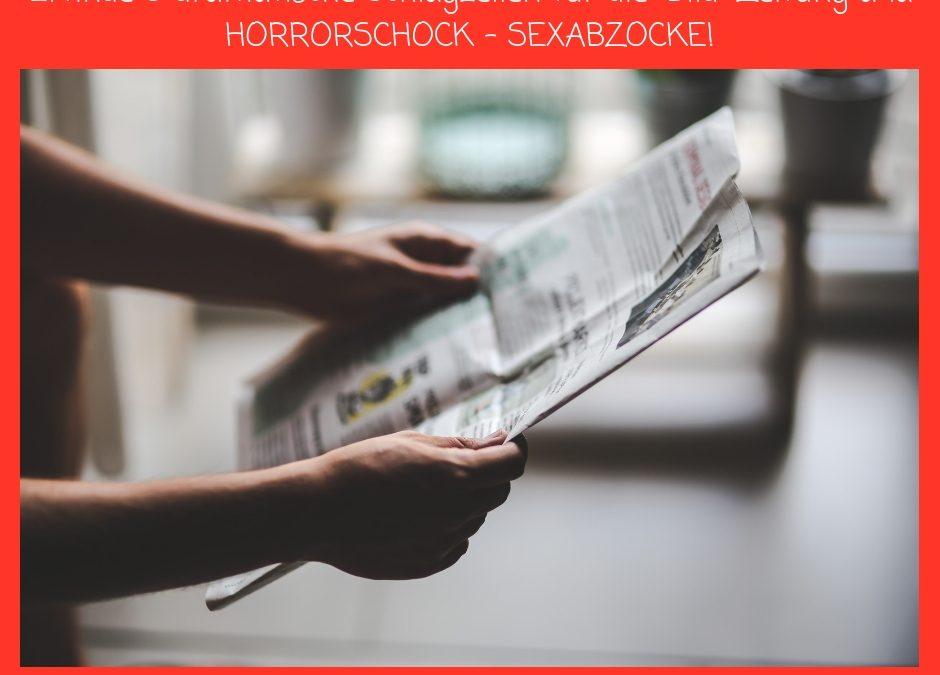 Tag 89 – Erfinde 5 dramatische Schlagzeilen